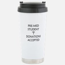 Pre-Med Student - Donations Accepted Travel Mug