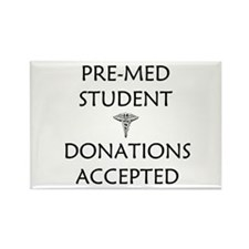 Pre-Med Student - Donations Accepted Rectangle Mag