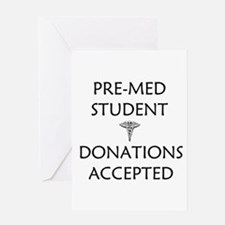 Pre-Med Student - Donations Accepted Greeting Card