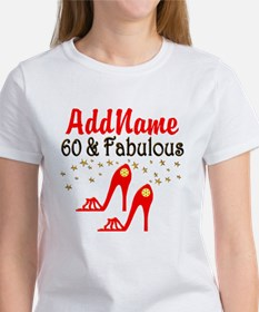 60 & FABULOUS Women's T-Shirt