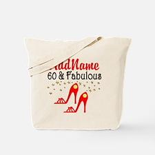 60 & FABULOUS Tote Bag
