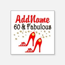 "60 & FABULOUS Square Sticker 3"" x 3"""
