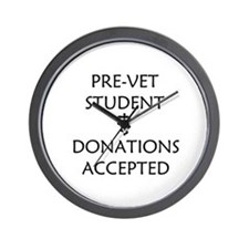 Pre-Vet Student - Donations Accepted Wall Clock