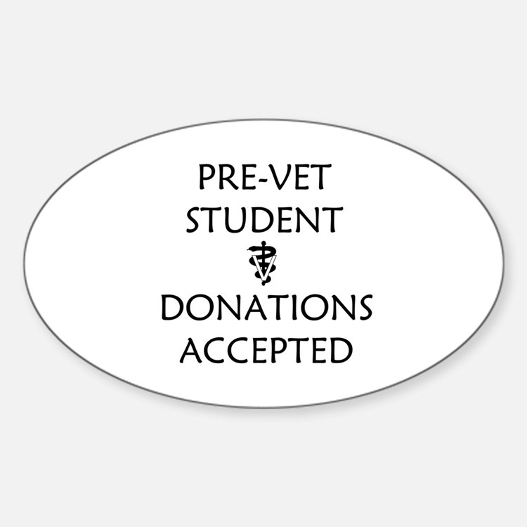 Pre-Vet Student - Donations Accepted Decal