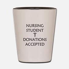 Nursing Student - Donations Accepted Shot Glass