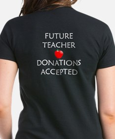 Future Teacher - Donations Accepted Tee