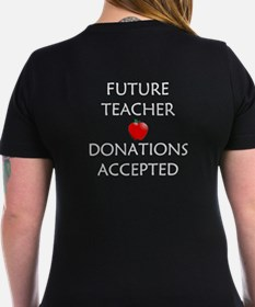 Future Teacher - Donations Accepted Shirt