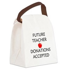 Future Teacher - Donations Accepted Canvas Lunch B