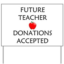 Future Teacher - Donations Accepted Yard Sign