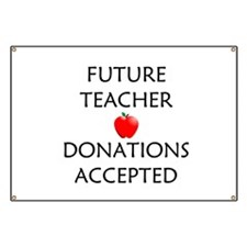 Future Teacher - Donations Accepted Banner