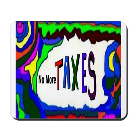 No More Taxes Mousepad