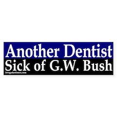 Another Dentist Against Bush (sticker)