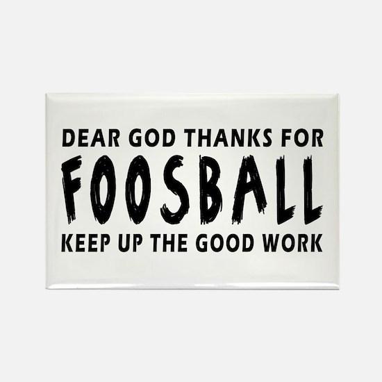 Dear God Thanks For Foosball Rectangle Magnet