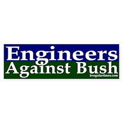 Engineers Against Bush Bumper Bumper Sticker