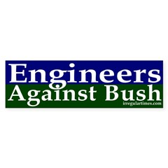 Engineers Against Bush Bumper Bumper Sticker