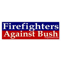 Firefighters Against Bush Bumper Sticker
