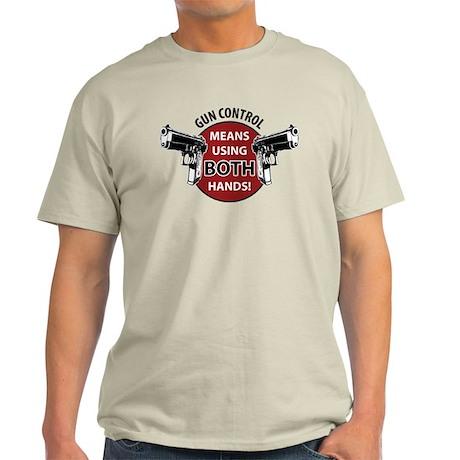 Gun control means using both hands! Light T-Shirt