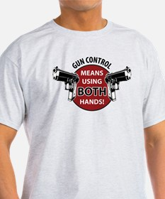 Gun control means using both hands! T-Shirt