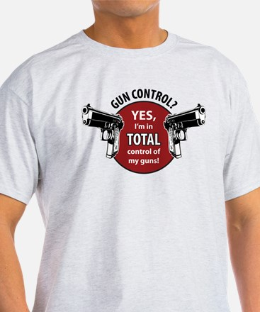 I'm in total control of my guns! T-Shirt