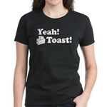 Yeah! Toast! Women's Dark T-Shirt