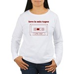 Love is Mix Tapes Women's Long Sleeve T-Shirt