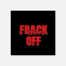 Frack Off Sticker