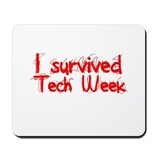 I survived Tech Week! Mousepad
