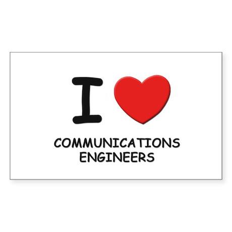I love communications engineers Sticker (Rectangul