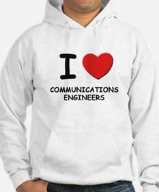 I love communications engineers Hoodie