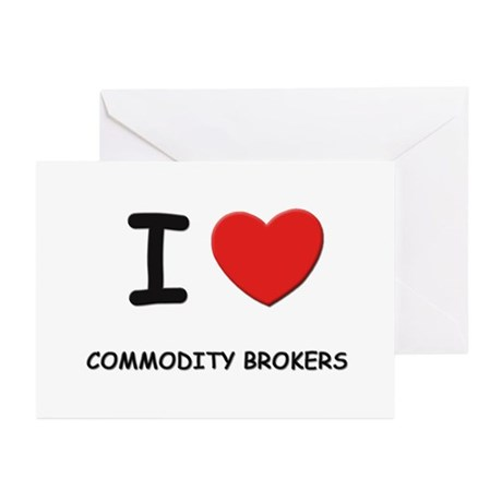 I love commodity brokers Greeting Cards (Package o
