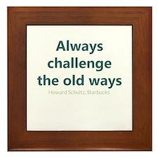 Always Challenge Old Ways Framed Tile