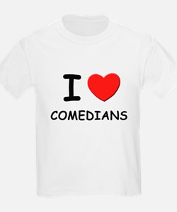 I love comedians Kids T-Shirt
