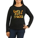 Let's Eat Snacks Women's Long Sleeve Dark T-Shirt