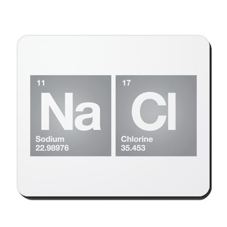 NACL Sodium Chloride Don't forget Salt Mousepad