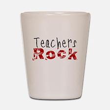 Teachers Rock Shot Glass