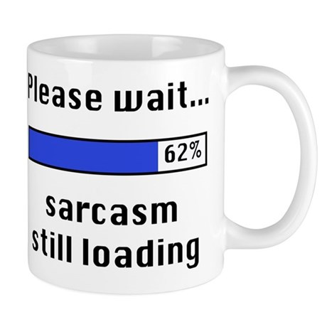 Sarcasm Still Loading Mug