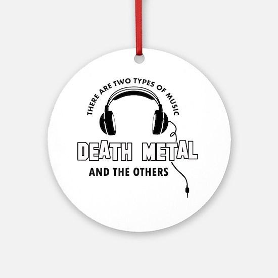 Death Metal lover designs Ornament (Round)