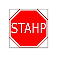STAHP Sticker