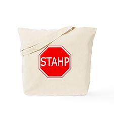 STAHP Tote Bag