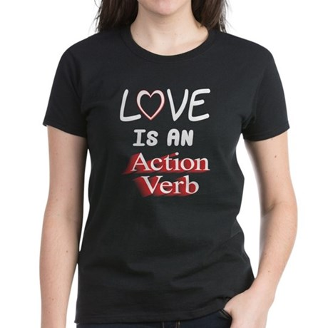 Love Is An Action Verb Women's Dark T-Shirt