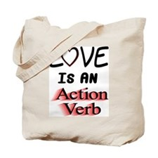 Love Is An Action Verb Tote Bag