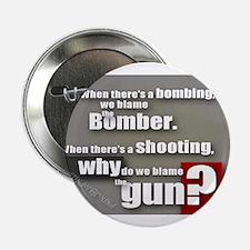 "Blaming the gun? 2.25"" Button"
