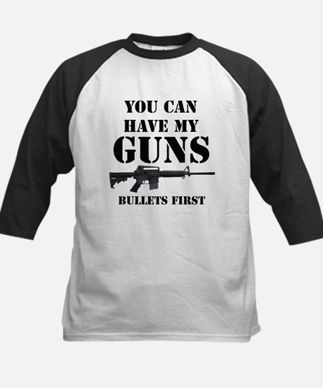 You Can Have My Guns, Bullets First. Tee