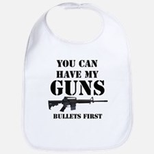 You Can Have My Guns, Bullets First. Bib