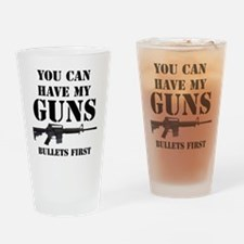 You Can Have My Guns, Bullets First. Drinking Glas