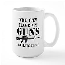 You Can Have My Guns, Bullets First. Mug