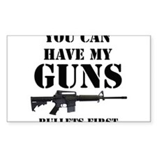 You Can Have My Guns, Bullets First. Decal