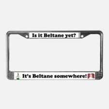Is it Beltane yet? License Plate Frame