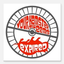 "Hamster Wheel Expired Dead Square Car Magnet 3"" x"