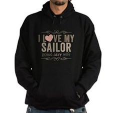 I Love my Sailor Proud Navy Wife Hoodie